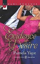 Evidence of Desire (Kimani Romance) by…
