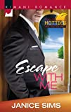 Sims, Janice: Escape with Me (Kimani Romance)