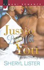 Just to Be with You (Harlequin Kimani…