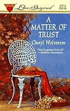 A Matter of Trust by Cheryl Wolverton