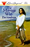 Dee Henderson: The Marriage Wish (Love Inspired #17)