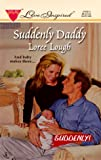 Loree Lough: Suddenly Daddy (Suddenly Series #1) (Love Inspired #28)
