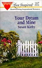 Your Dream and Mine by Susan E. Kirby