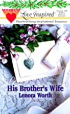 His Brother's Wife (Love Inspired #82) by…