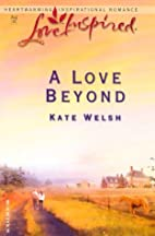 A Love Beyond by Kate Welsh