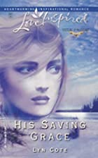 His Saving Grace by Lyn Cote