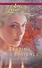 Testing His Patience by Lyn Cote