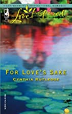 For Love's Sake by Cynthia Rutledge