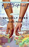 Marta Perry: Unlikely Hero (The Flanagans, Book 2) (Love Inspired #287)