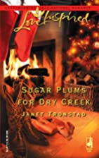 Sugar Plums for Dry Creek by Janet Tronstad