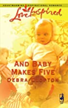 And Baby Makes Five by Debra Clopton
