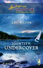 Identity: Undercover by Lois Richer