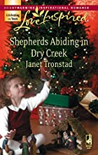 Shepherds Abiding in Dry Creek by Janet&hellip;