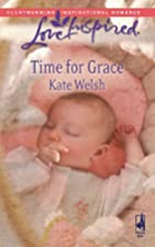 Time for Grace by Kate Welsh