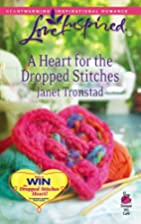 A Heart for the Dropped Stitches by Janet…