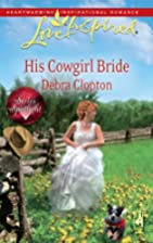 His Cowgirl Bride by Debra Clopton