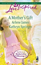 A Mother's Gift (Dreaming of a Family / The…
