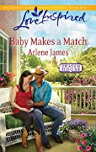 Baby Makes a Match by Arlene James