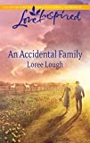 Lough, Loree: An Accidental Family (Love Inspired #)