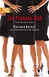 Becnel, Rexanne: The Payback Club (Harlequin Next)