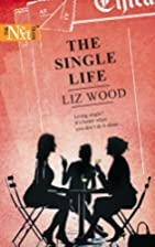 The Single Life (Harlequin Next) by Liz Wood