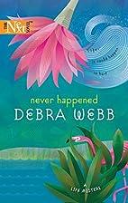 Never Happened by Debra Webb