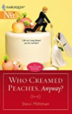 Who Creamed Peaches, Anyway? (Harlequin…