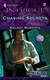 Roberts, Kelsey: Chasing Secrets (The Landry Brothers, Book 4) (Larger Print Harlequin Intrigue Series #839)