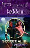 Lori L. Harris: Secret Alibi (Harlequin Large Print Intrigue)