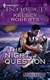 Roberts, Kelsey: The Night In Question (Harlequin Large Print Intrigue)