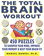 The Total Brain Workout by Marcel Danesi