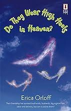 Do They Wear High Heels In Heaven? by Erica…