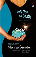 Love You To Death by Melissa Senate