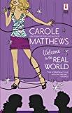 Matthews, Carole: Welcome To The Real World (Red Dress Ink Novels)