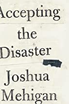 Accepting the Disaster: Poems by Joshua…