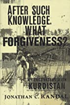 After Such Knowledge, What Forgiveness?: My…