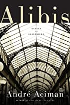 Alibis: Essays on Elsewhere by André…
