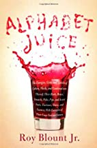 Alphabet Juice: The Energies, Gists, and…