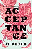 VanderMeer, Jeff: Acceptance: A Novel (The Southern Reach Trilogy)