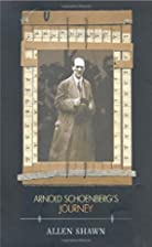 Arnold Schoenberg's Journey by Allen Shawn