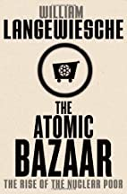 The Atomic Bazaar: The Rise of the Nuclear…