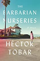 The Barbarian Nurseries: A Novel by…
