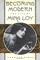 Becoming Modern: The Life of Mina Loy by…