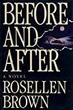 Rosellen Brown: Before and After: A Novel (1992, hardcover)