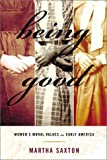 Martha Saxton: Being Good: Women's Moral Values in Early America