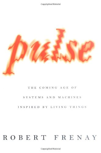 pulse-the-coming-age-of-systems-and-machines-inspired-by-living-things