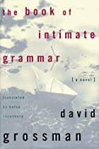 The Book of Intimate Grammar by David…