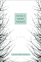 The Book of Hard Things: A Novel by Sue…