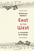 East of the West: A Country in Stories by…
