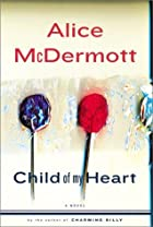 Child of My Heart by Alice McDermott